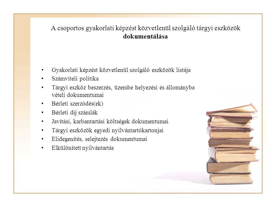 A csoportos gyakorlati képzést közvetlenül szolgáló tárgyi eszközök dokumentálása Gyakorlati képzést közvetlenül szolgáló eszközök listája Számviteli