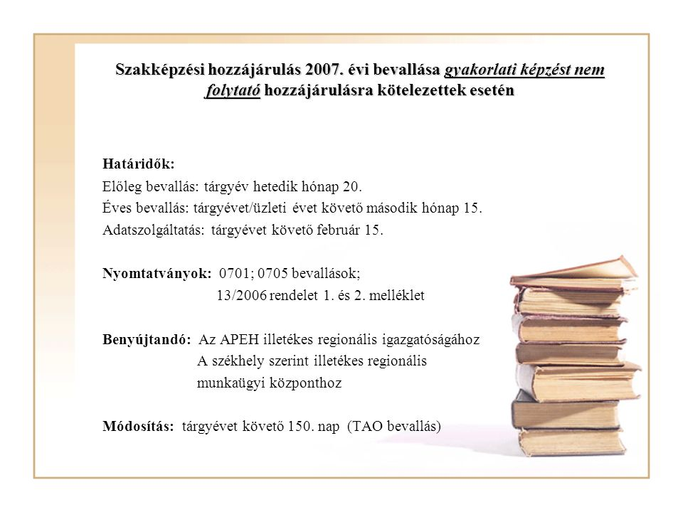 Elszámolható/visszaigényelhető 2007.évi költségek: tanulói, hallgatói biztosítás és üzemorvos 2.