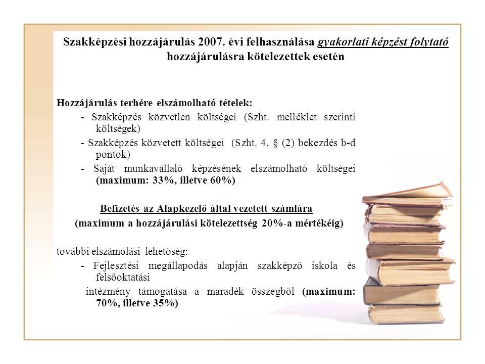 Szakképzési hozzájárulás 2007. évi felhasználása gyakorlati képzést folytató hozzájárulásra kötelezettek esetén Hozzájárulás terhére elszámolható téte