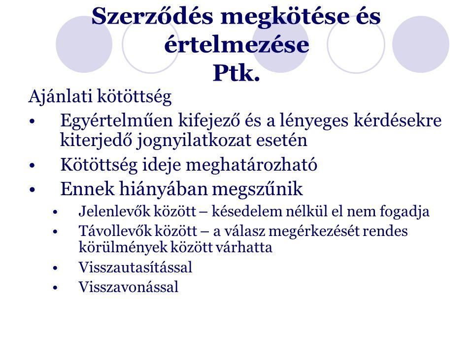 Szerződés megkötése és értelmezése Ptk.