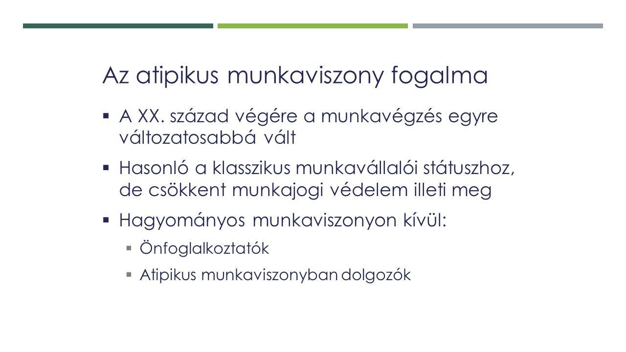 Az atipikus munkaviszony fogalma  A XX.