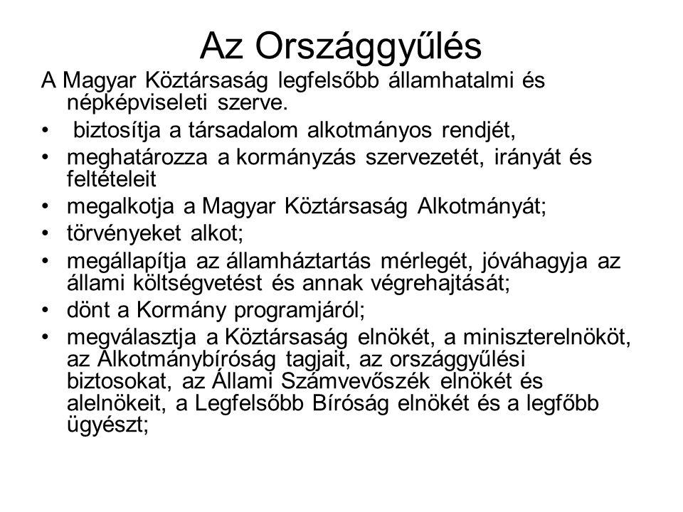 Az Országgyűlés A Magyar Köztársaság legfelsőbb államhatalmi és népképviseleti szerve. biztosítja a társadalom alkotmányos rendjét, meghatározza a kor