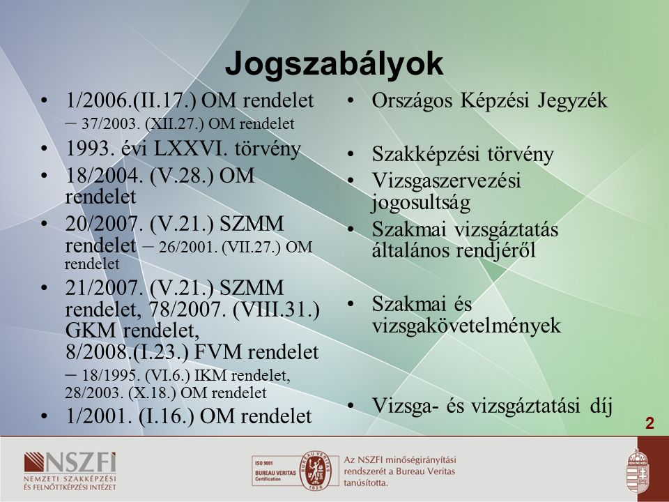 2 Jogszabályok 1/2006.(II.17.) OM rendelet – 37/2003.