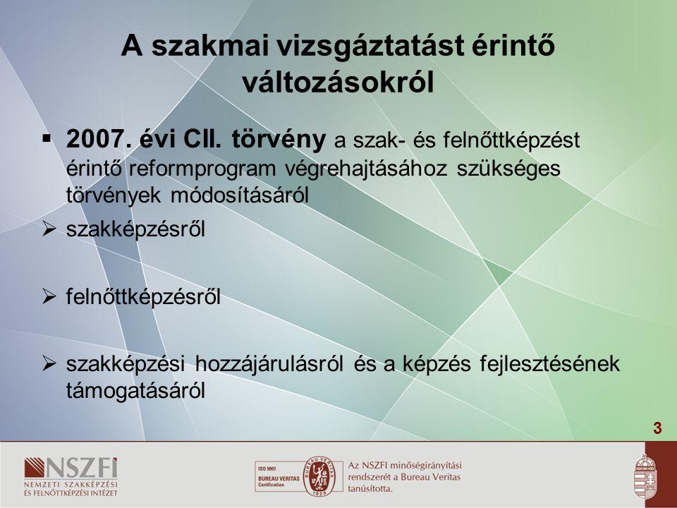 3 A szakmai vizsgáztatást érintő változásokról  2007.