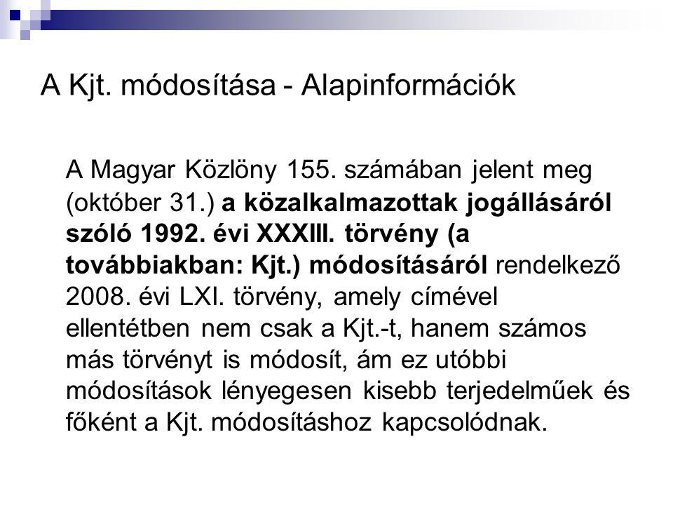 A Kjt. módosítása - Alapinformációk A Magyar Közlöny 155.