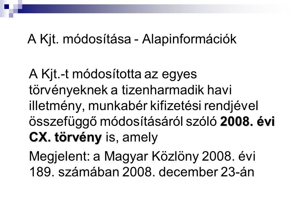A Kjt. módosítása - Alapinformációk 2008. évi CX.