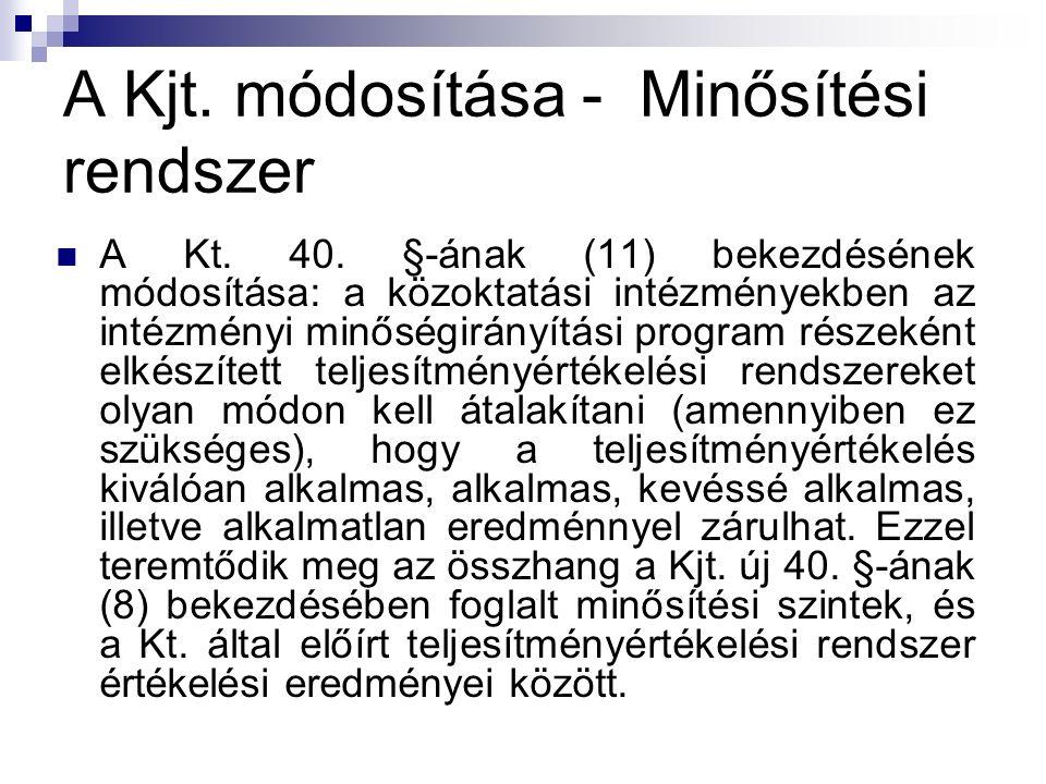 A Kjt. módosítása - Minősítési rendszer A Kt. 40.