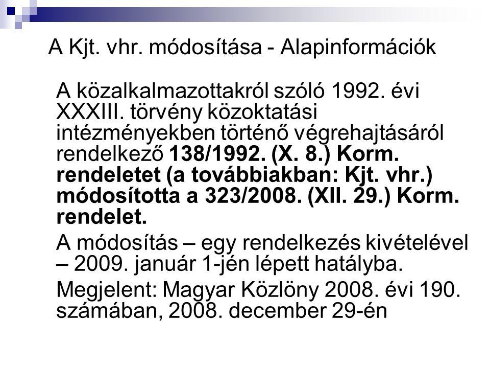 A Kjt. vhr. módosítása - Alapinformációk A közalkalmazottakról szóló 1992.