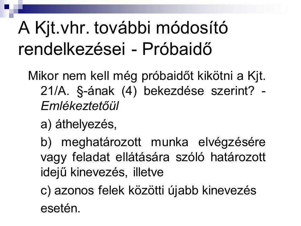 A Kjt.vhr. további módosító rendelkezései - Próbaidő Mikor nem kell még próbaidőt kikötni a Kjt.