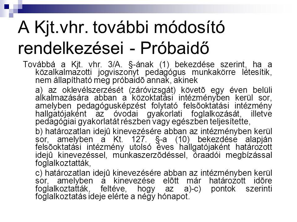 A Kjt.vhr. további módosító rendelkezései - Próbaidő Továbbá a Kjt.