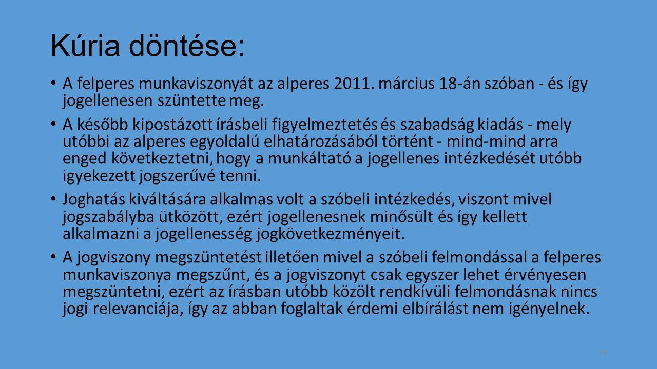 Kúria döntése: A felperes munkaviszonyát az alperes 2011.