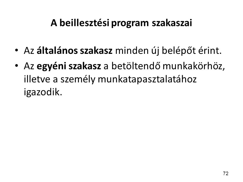 72 A beillesztési program szakaszai Az általános szakasz minden új belépőt érint.
