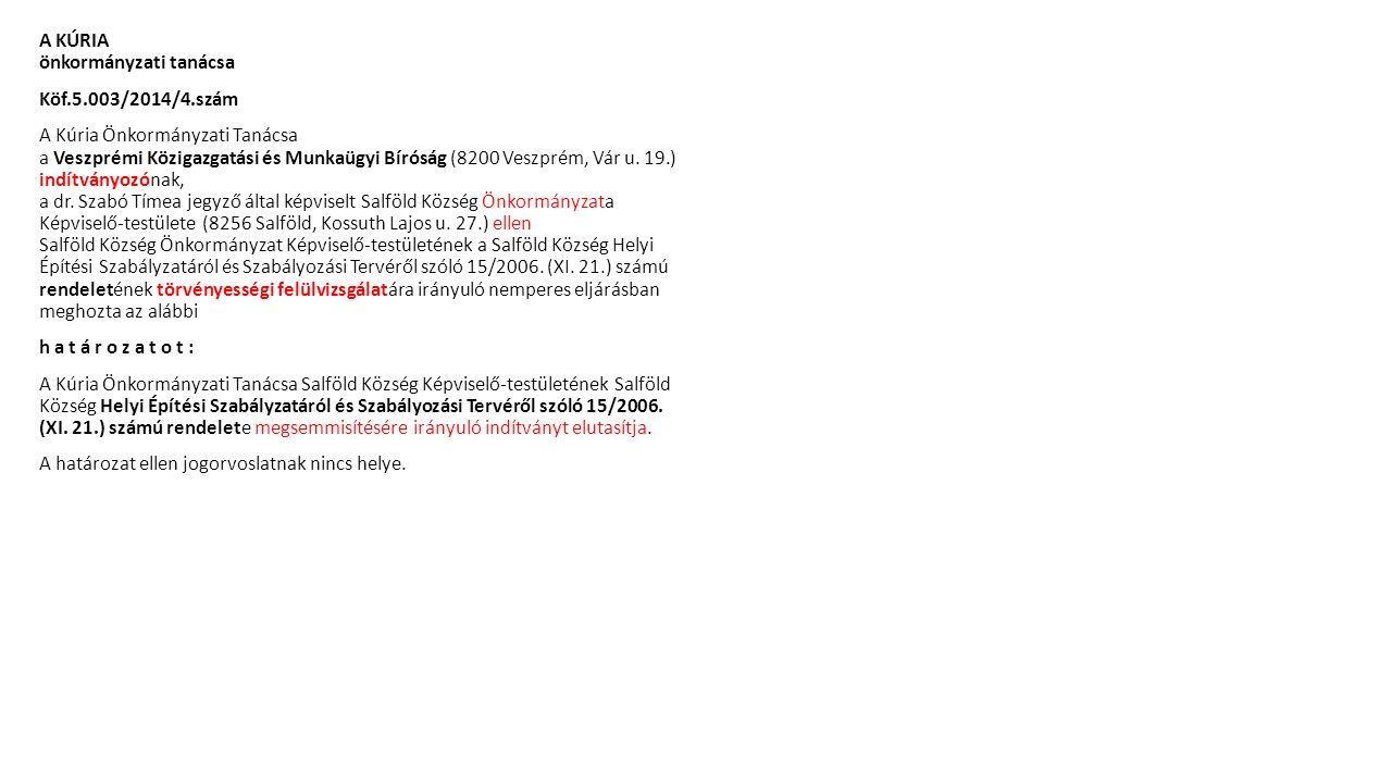 A KÚRIA önkormányzati tanácsa Köf.5.003/2014/4.szám A Kúria Önkormányzati Tanácsa a Veszprémi Közigazgatási és Munkaügyi Bíróság (8200 Veszprém, Vár u