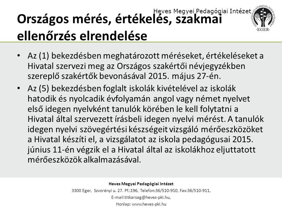 Heves Megyei Pedagógiai Intézet 3300 Eger, Szvorényi u. 27. Pf.:196, Telefon:36/510-910, Fax:36/510-911, E-mail:titkarsag@heves-pki.hu, Honlap: www.he