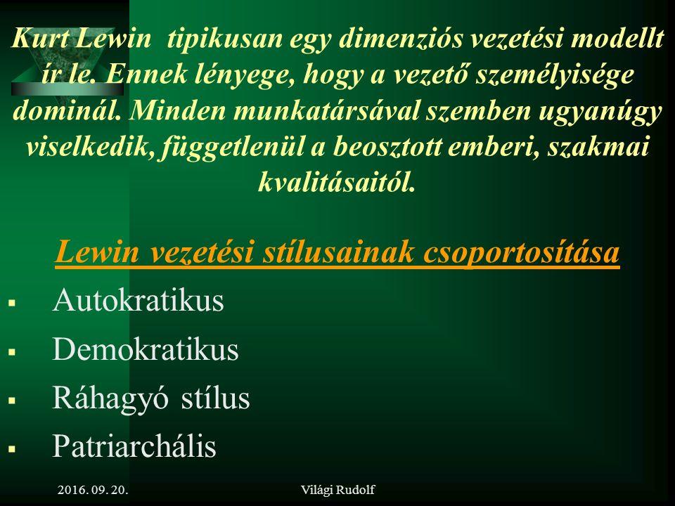 Világi Rudolf Vezetési stílusok  A vezetési stílus az a mód, ahogy az adott vezetői magatartás megvalósul.