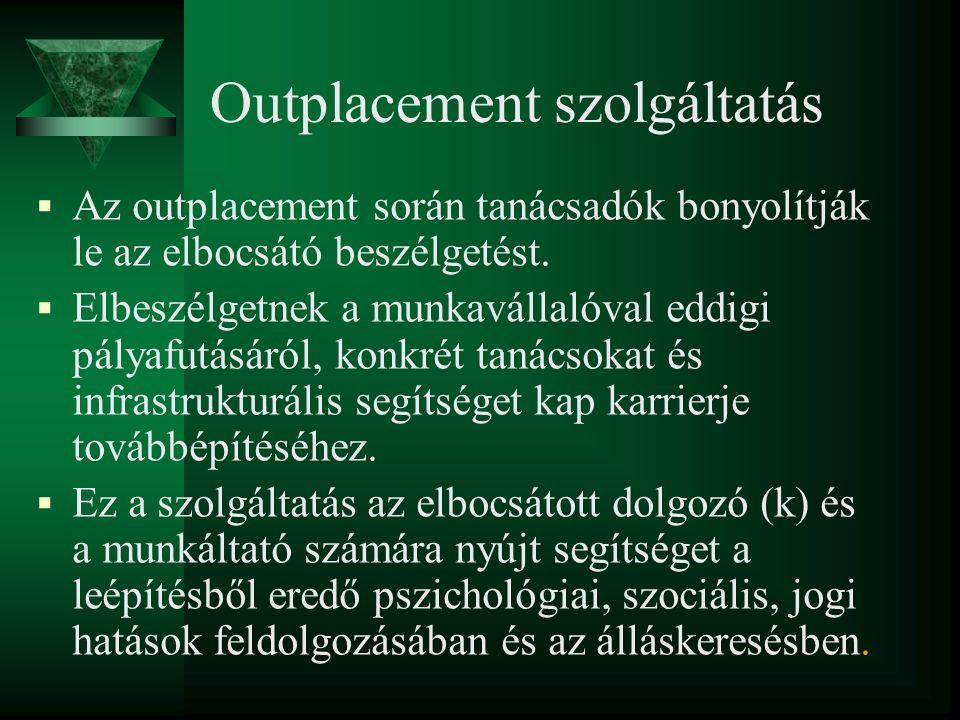 Az outplacement eredete Az outplacement ez a majd fél évszázados múltra visszatekintő módszer ezt próbálja megvalósítani.