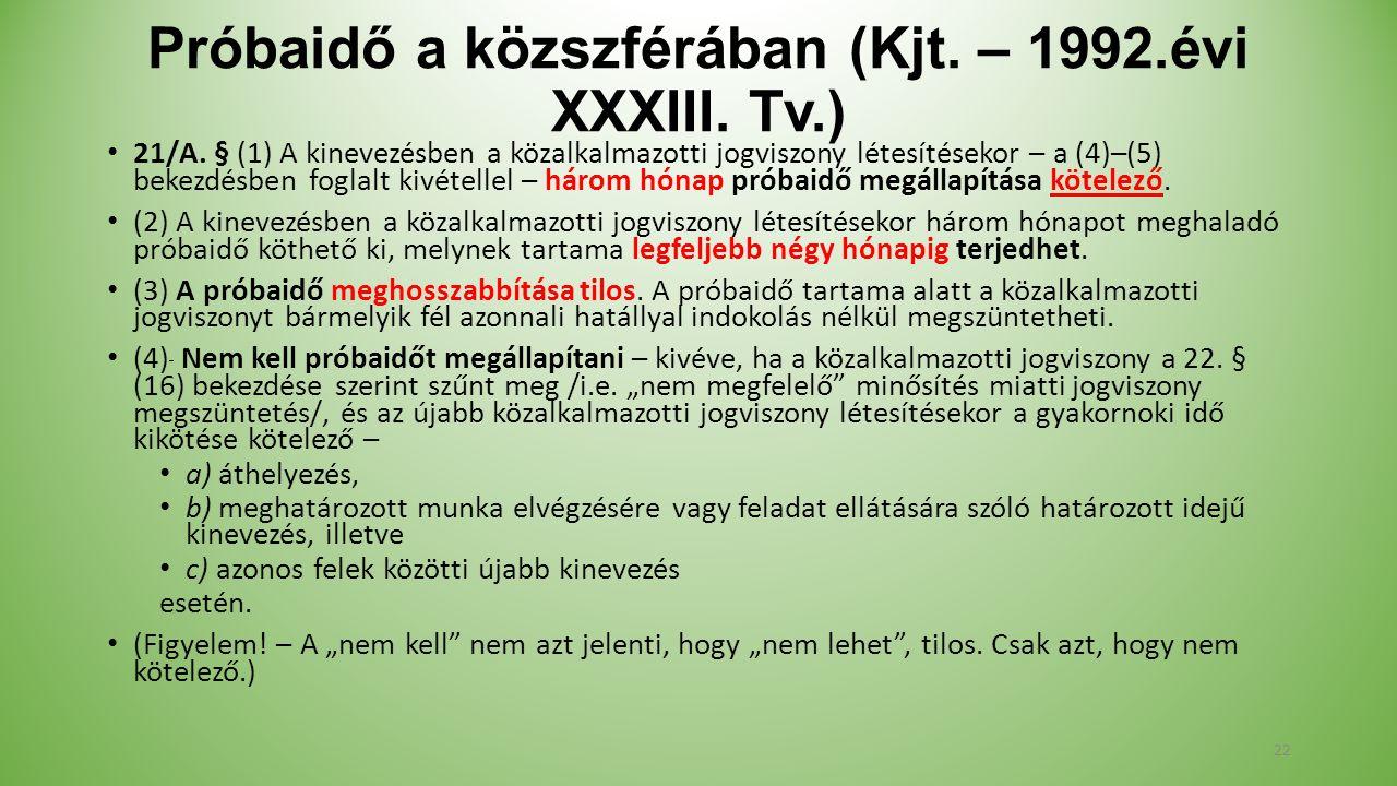 Próbaidő a közszférában (Kjt. – 1992.évi XXXIII. Tv.) 21/A.