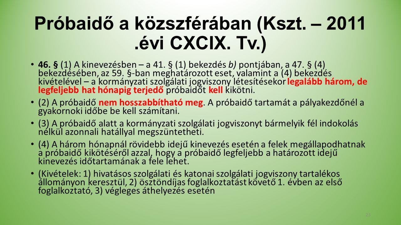 Próbaidő a közszférában (Kszt. – 2011.évi CXCIX. Tv.) 46.