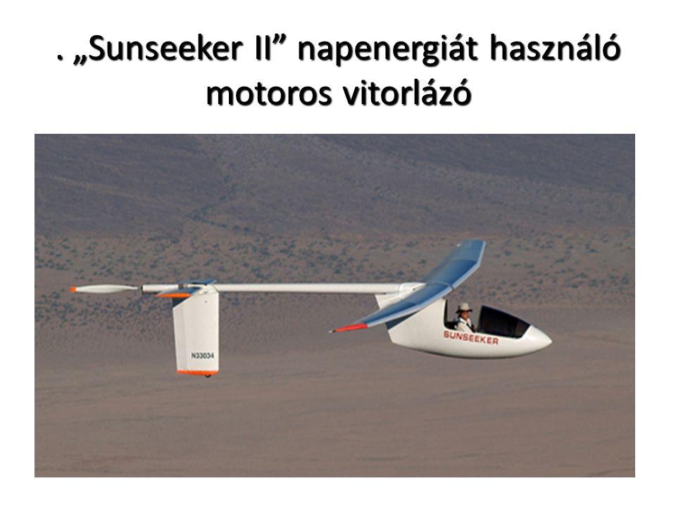 """. """"Sunseeker II"""" napenergiát használó motoros vitorlázó"""