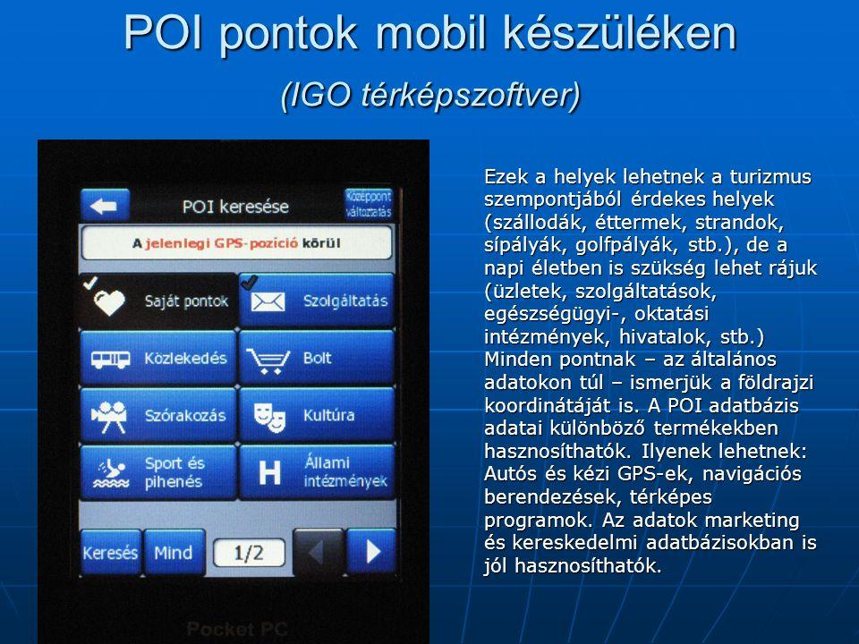 POI pontok mobil készüléken (IGO térképszoftver) Ezek a helyek lehetnek a turizmus szempontjából érdekes helyek (szállodák, éttermek, strandok, sípály