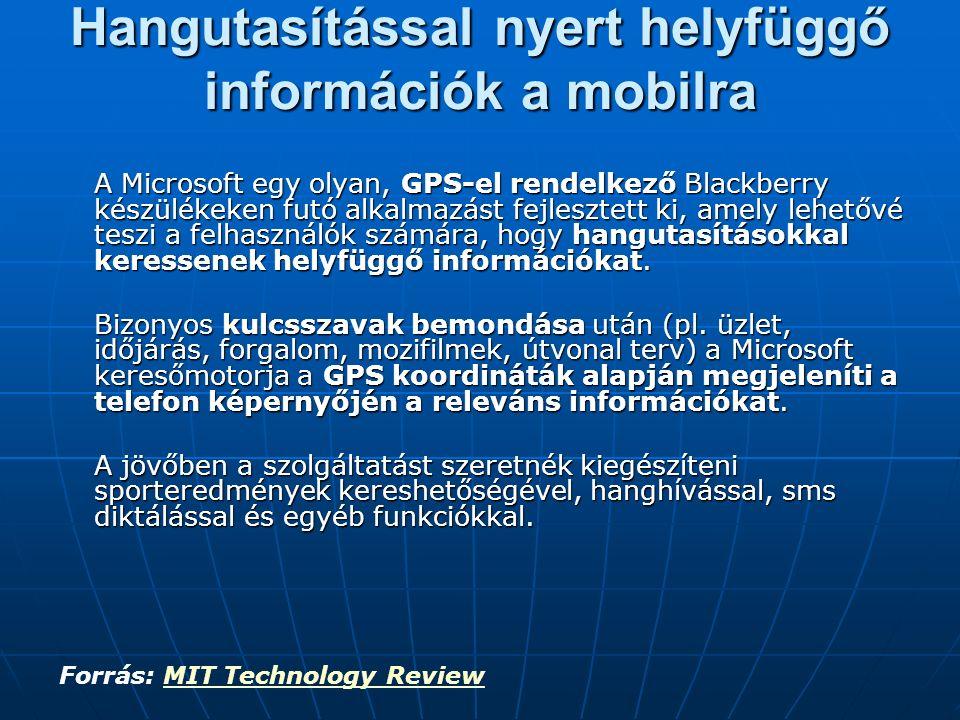 Hangutasítással nyert helyfüggő információk a mobilra A Microsoft egy olyan, GPS-el rendelkező Blackberry készülékeken futó alkalmazást fejlesztett ki