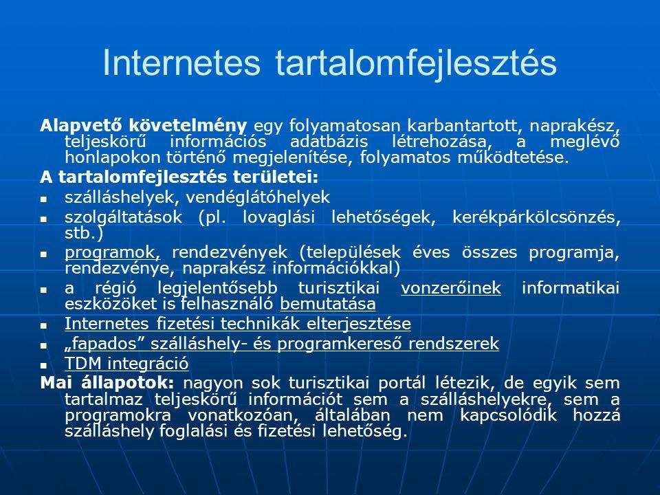 Internetes tartalomfejlesztés Alapvető követelmény egy folyamatosan karbantartott, naprakész, teljeskörű információs adatbázis létrehozása, a meglévő honlapokon történő megjelenítése, folyamatos működtetése.