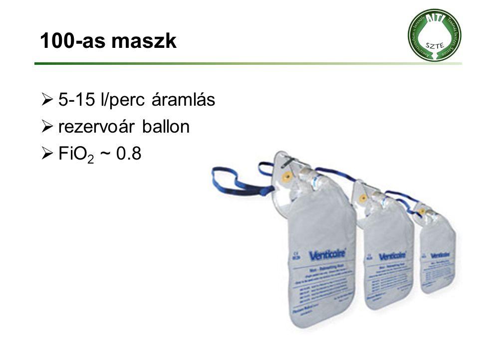 100-as maszk  5-15 l/perc áramlás  rezervoár ballon  FiO 2 ~ 0.8
