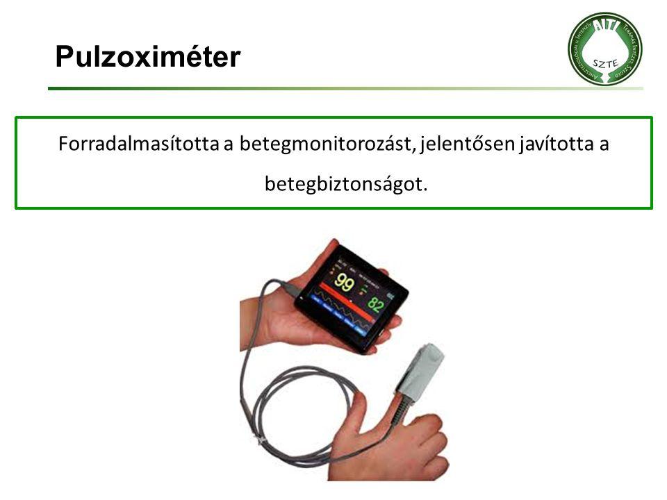 Pulzoximéter Forradalmasította a betegmonitorozást, jelentősen javította a betegbiztonságot.
