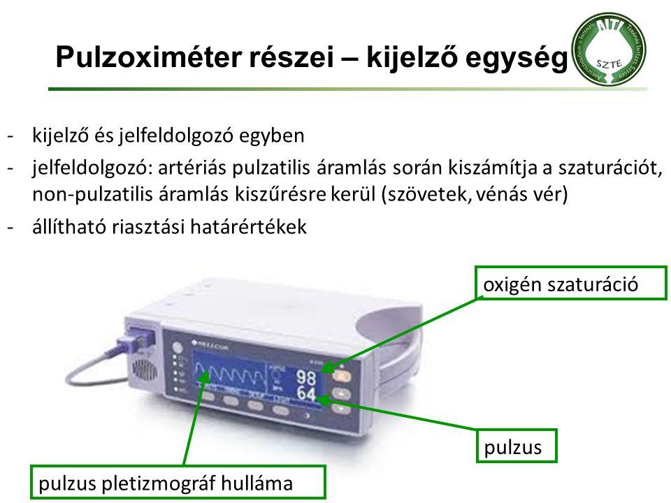 Pulzoximéter részei – kijelző egység -kijelző és jelfeldolgozó egyben -jelfeldolgozó: artériás pulzatilis áramlás során kiszámítja a szaturációt, non-