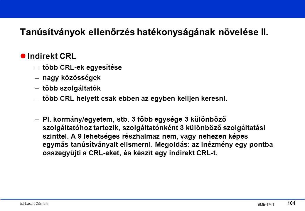 (c) László Zömbik 104 BME-TMIT Tanúsítványok ellenőrzés hatékonyságának növelése II.