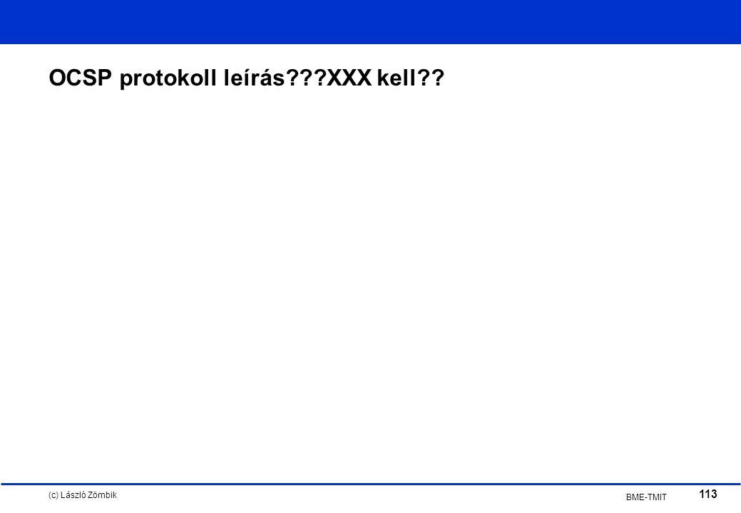 (c) László Zömbik 113 BME-TMIT OCSP protokoll leírás XXX kell