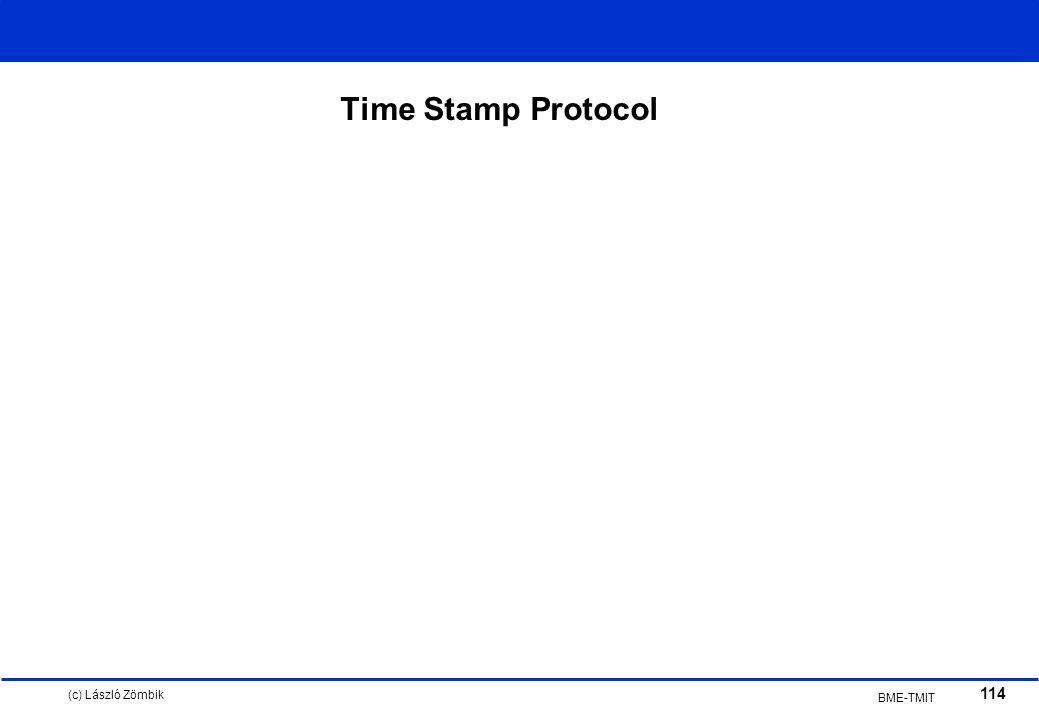 (c) László Zömbik 114 BME-TMIT Time Stamp Protocol