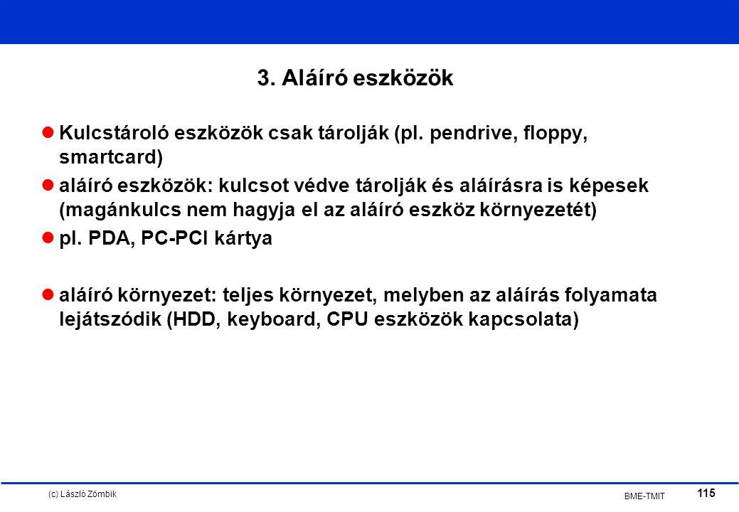 (c) László Zömbik 115 BME-TMIT 3. Aláíró eszközök Kulcstároló eszközök csak tárolják (pl.