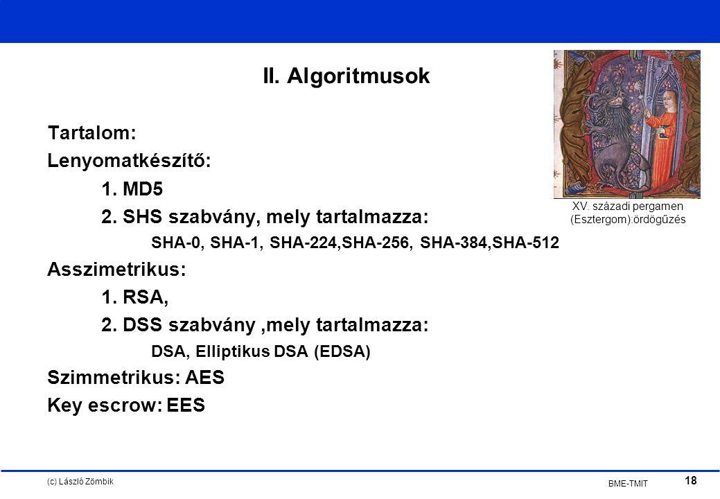 (c) László Zömbik 18 BME-TMIT II. Algoritmusok Tartalom: Lenyomatkészítő: 1.