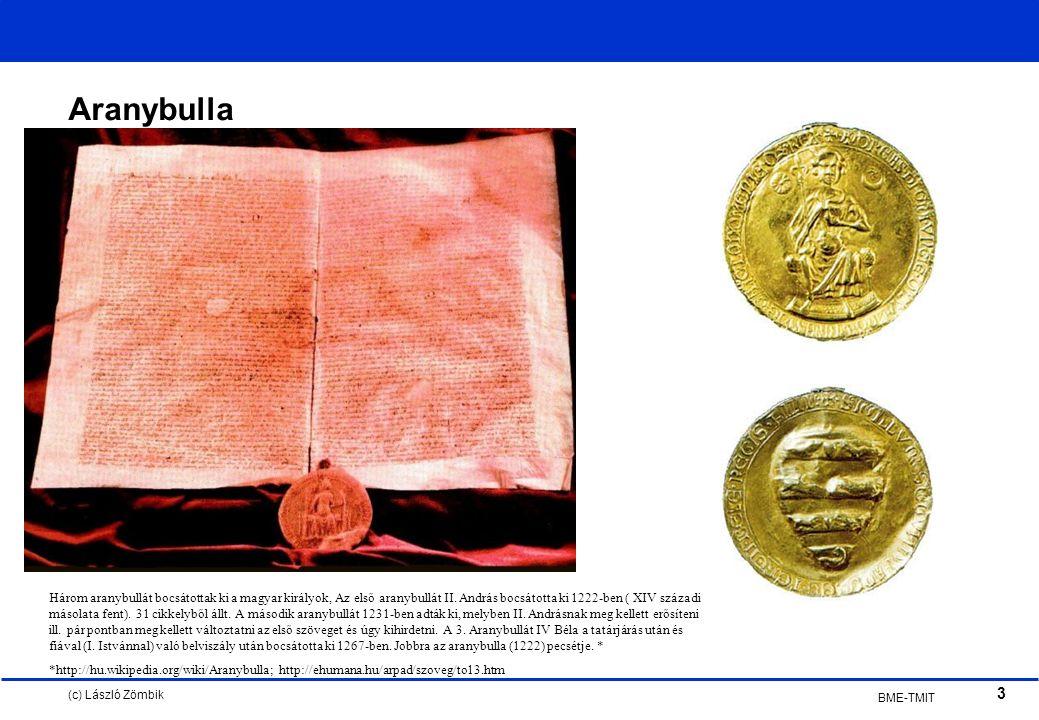(c) László Zömbik 3 BME-TMIT Aranybulla Három aranybullát bocsátottak ki a magyar királyok, Az első aranybullát II.
