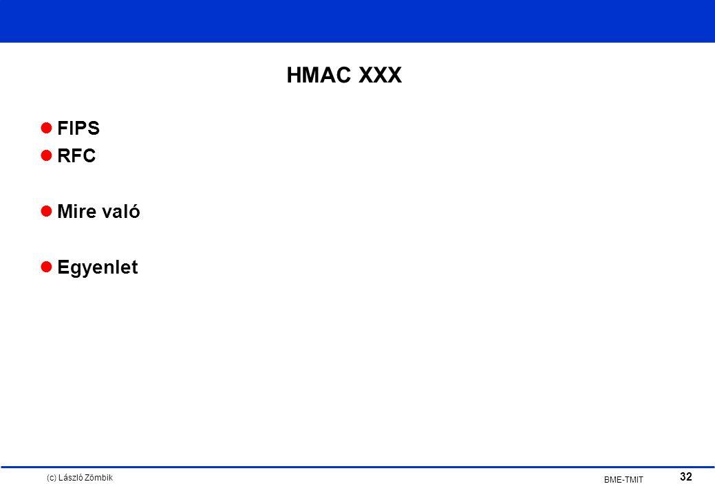 (c) László Zömbik 32 BME-TMIT HMAC XXX FIPS RFC Mire való Egyenlet