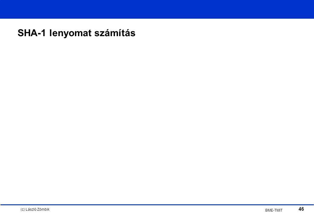 (c) László Zömbik 46 BME-TMIT SHA-1 lenyomat számítás
