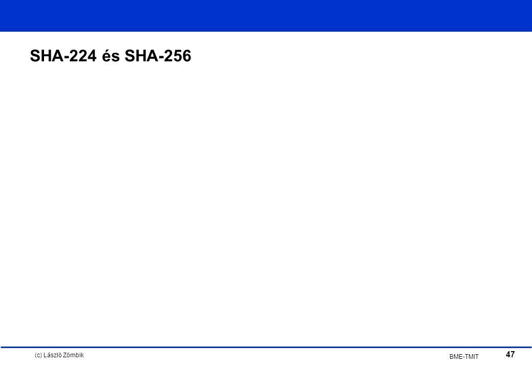 (c) László Zömbik 47 BME-TMIT SHA-224 és SHA-256