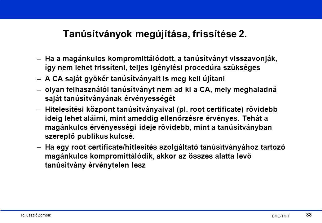 (c) László Zömbik 83 BME-TMIT Tanúsítványok megújítása, frissítése 2.