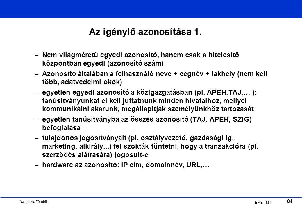 (c) László Zömbik 84 BME-TMIT Az igénylő azonosítása 1.