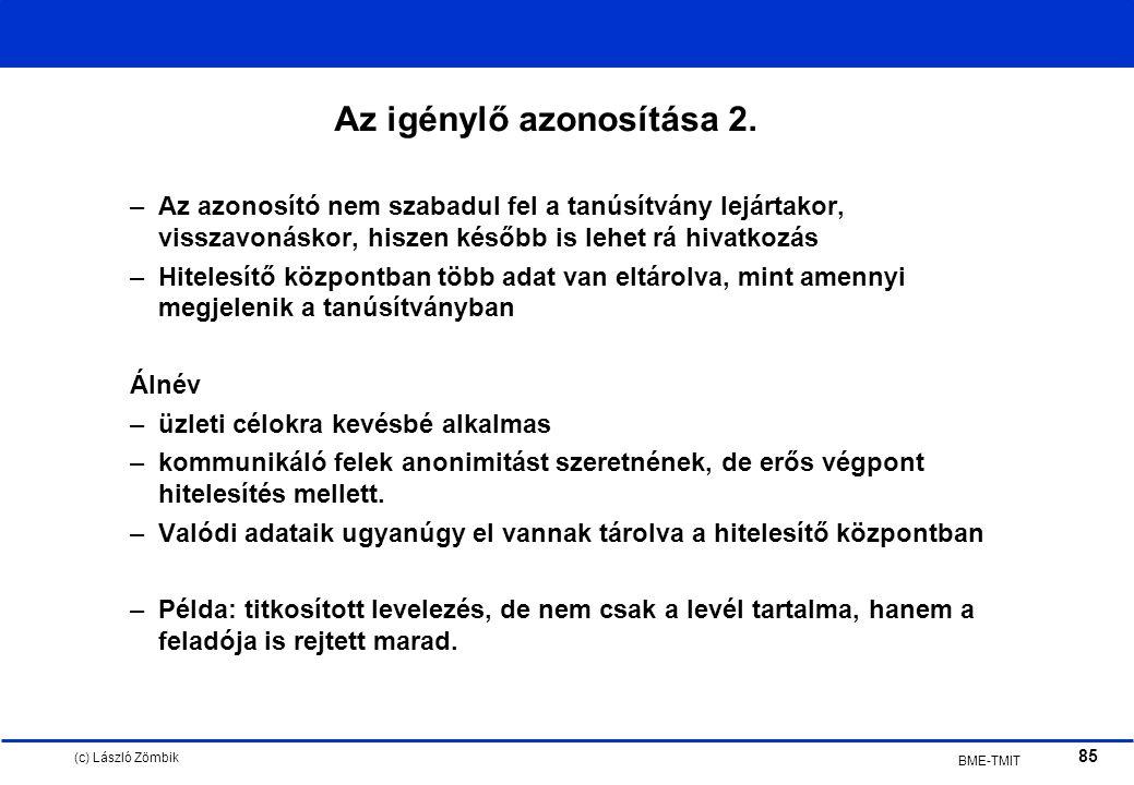 (c) László Zömbik 85 BME-TMIT Az igénylő azonosítása 2.