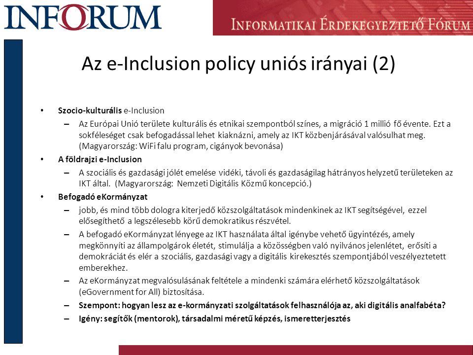 """Az e-Inclusion policy uniós irányai (3) a miniszteri konferencia tükrében Támogatott irányok: Idősödés problématika E-egészségügy (telemedicina, költségcsökkentés, K+F) Foglalkoztatás E-Kormányzat Árcsökkentés, """"fiber to the home , mobil tarifaszabályozás Nyugat-Európai eszközök: Civil szervezetek akcióinak folyamatos támogatása A részmunkaidős foglalkoztatás és távmunka kiterjesztése A civil szervezetek holdudvarában történő foglalkoztatás Információs társadalmi stratégiák végrehajtása A társadalom teljes körű informatizálása"""
