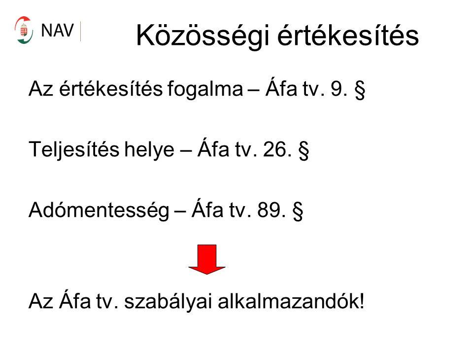 Közösségi értékesítés Az értékesítés fogalma – Áfa tv.