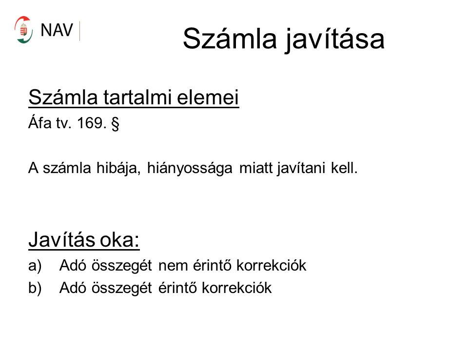 Számla javítása Számla tartalmi elemei Áfa tv. 169.
