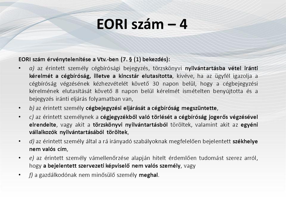 EORI szám – 4 EORI szám érvénytelenítése a Vtv.-ben (7.