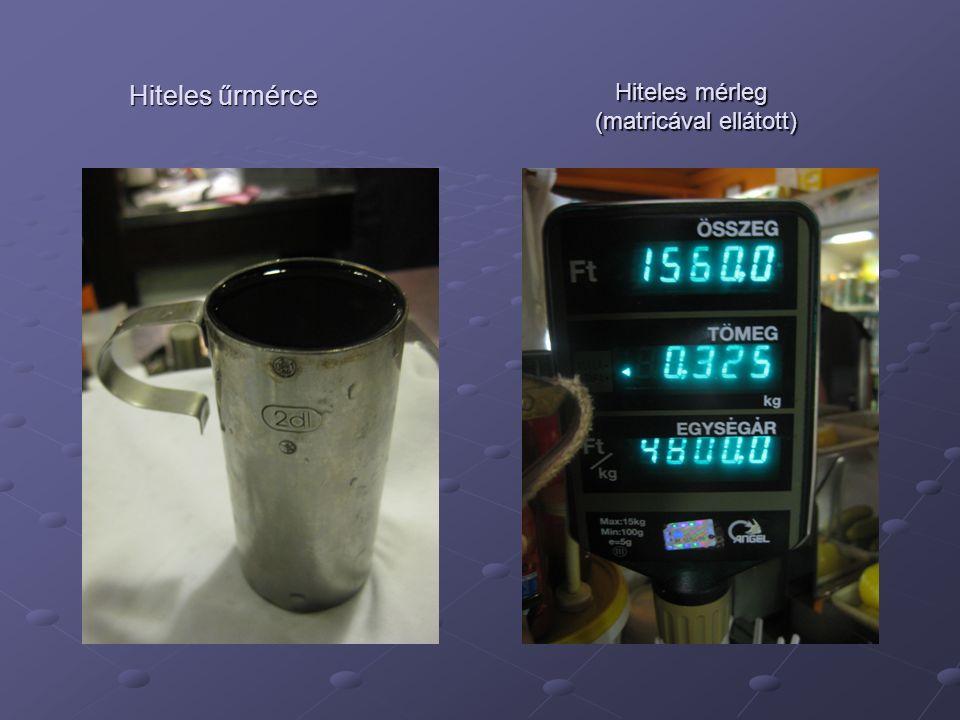 Hiteles űrmérce Hiteles mérleg (matricával ellátott) Hiteles mérleg (matricával ellátott)