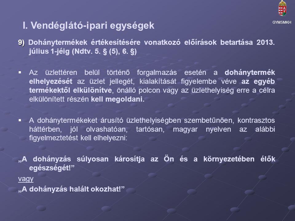 9) 9) Dohánytermékek értékesítésére vonatkozó előírások betartása 2013.