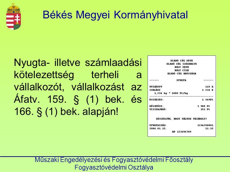 Békés Megyei Kormányhivatal Műszaki Engedélyezési és Fogyasztóvédelmi Főosztály Fogyasztóvédelmi Osztálya Nyugta- illetve számlaadási kötelezettség te
