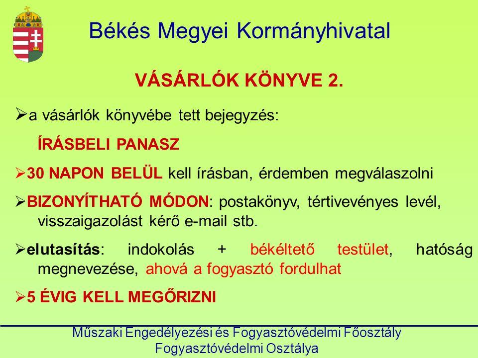 Műszaki Engedélyezési és Fogyasztóvédelmi Főosztály Fogyasztóvédelmi Osztálya Békés Megyei Kormányhivatal VÁSÁRLÓK KÖNYVE 2.