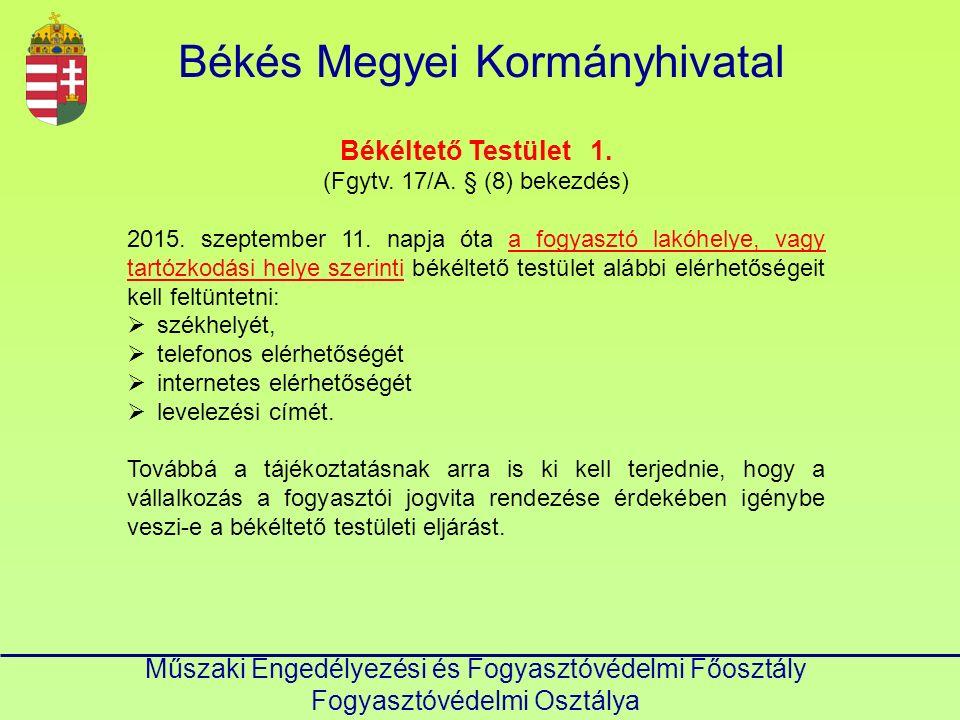 Békés Megyei Kormányhivatal Műszaki Engedélyezési és Fogyasztóvédelmi Főosztály Fogyasztóvédelmi Osztálya Békéltető Testület 1. (Fgytv. 17/A. § (8) be